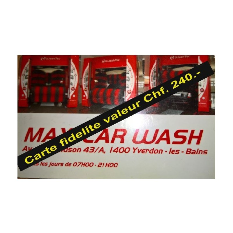 Carte Fidélité Maxicarwash Valeur 240- chf